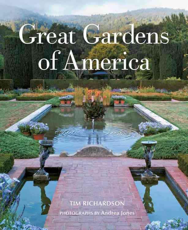 Great Gardens of America By Richardson, Tim/ Jones, Andrea (PHT)